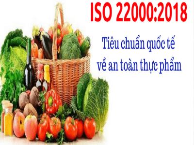 Tiêu chuẩn ISO 22000 - An toàn thực phẩm